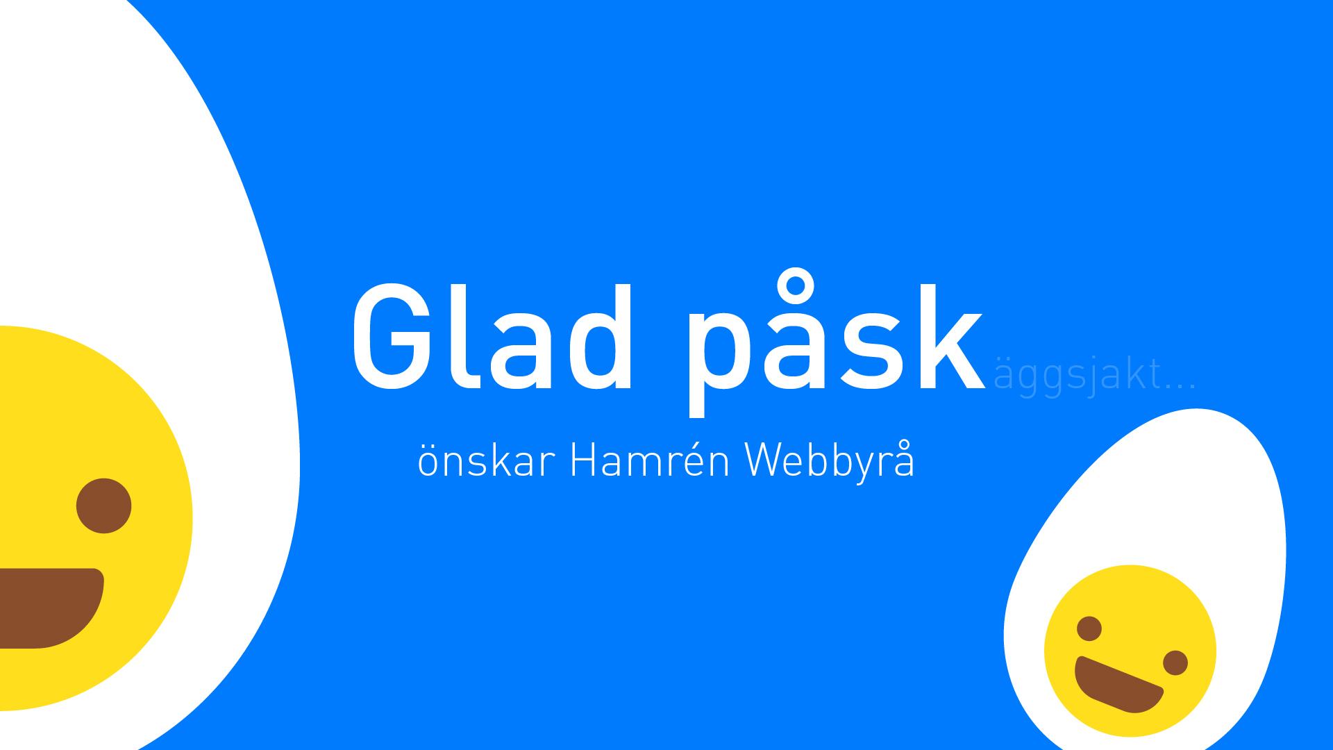 """Påskillustration med texten """"Glad Påsk önskar Hamrén Webbyrå"""""""