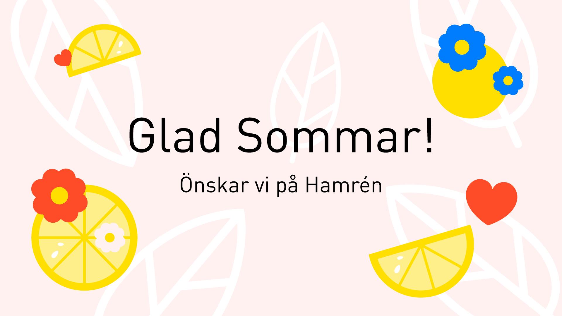 """Gula, blå och röda illustrationer på rosa bakgrund, svart text i mitten """"Glad sommar! önskar vi på Hamrén"""""""