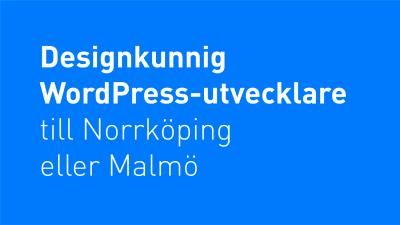 """Vit text på blå bakgrund """"Designkunnig WordPress-utvecklare till Norrköping eller Malmö"""""""